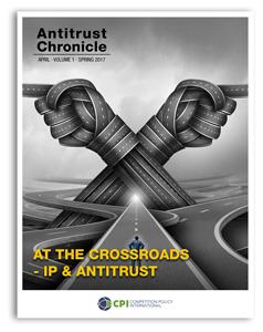 Antitrust Chronicle 2017. At The Crossroads - IP & Antitrust