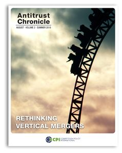 Antitrust Chronicle August 2018. Rethinking Vertical Mergers.