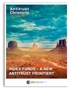 Antitrust Chronicle June 2017. Index Funds - A New Antitrust Frontier?