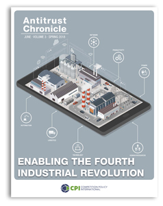 Antitrust Chronicle June 2018. Enabling The Fourth Industrial Revolution