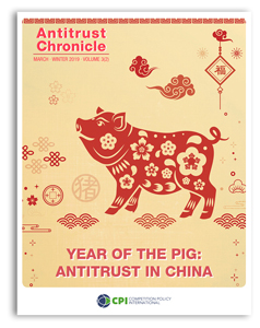 Antitrust Chronicle March 2019 - II. Year of the Pig: Antitrust in China.