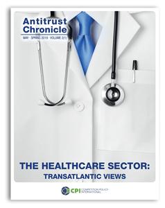 Antitrust Chronicle May 2019 - I. The Healthcare Sector: Transatlantic Views.