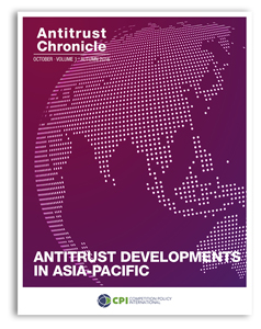 Antitrust Chronicle October 2016. Antitrust Developments in Asia-Pacific.