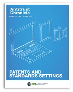 Antitrust Chronicle September 2016. Patents and Standards Settings.