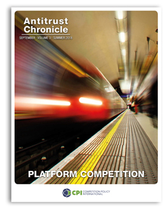 Antitrust Chronicle September 2018. Platform Competition.