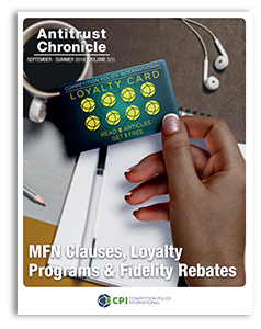 Antitrust Chronicle September 2019 1 MFN Clauses, Loyalty Programs & Fidelity Rebates.