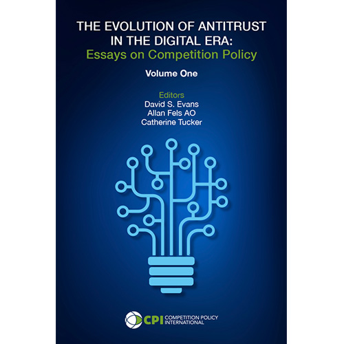 The Evolution of Antitrust in the Digital Era: Essays on Competition Policy Volume 1