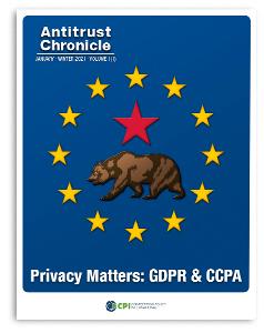 Antitrust Chronicle January 2021 - Privacy Matters: GDPR & CCPA