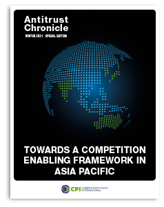 Towards a Competition Enabling Framework in Asia Pacific Antitrust Chronicle