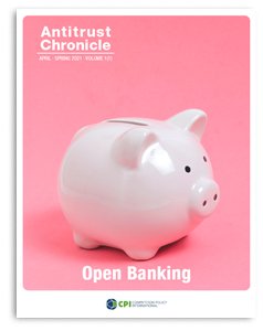 Antitrust Chronicle April I 2021 - Open Banking