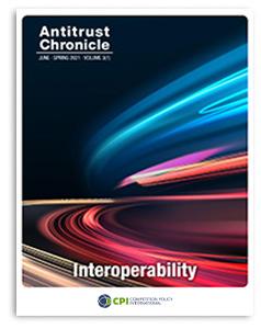 Antitrust Chronicle Interoperability June i 2021