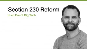 Section 230 Reform Moderated by Matt Perault cover